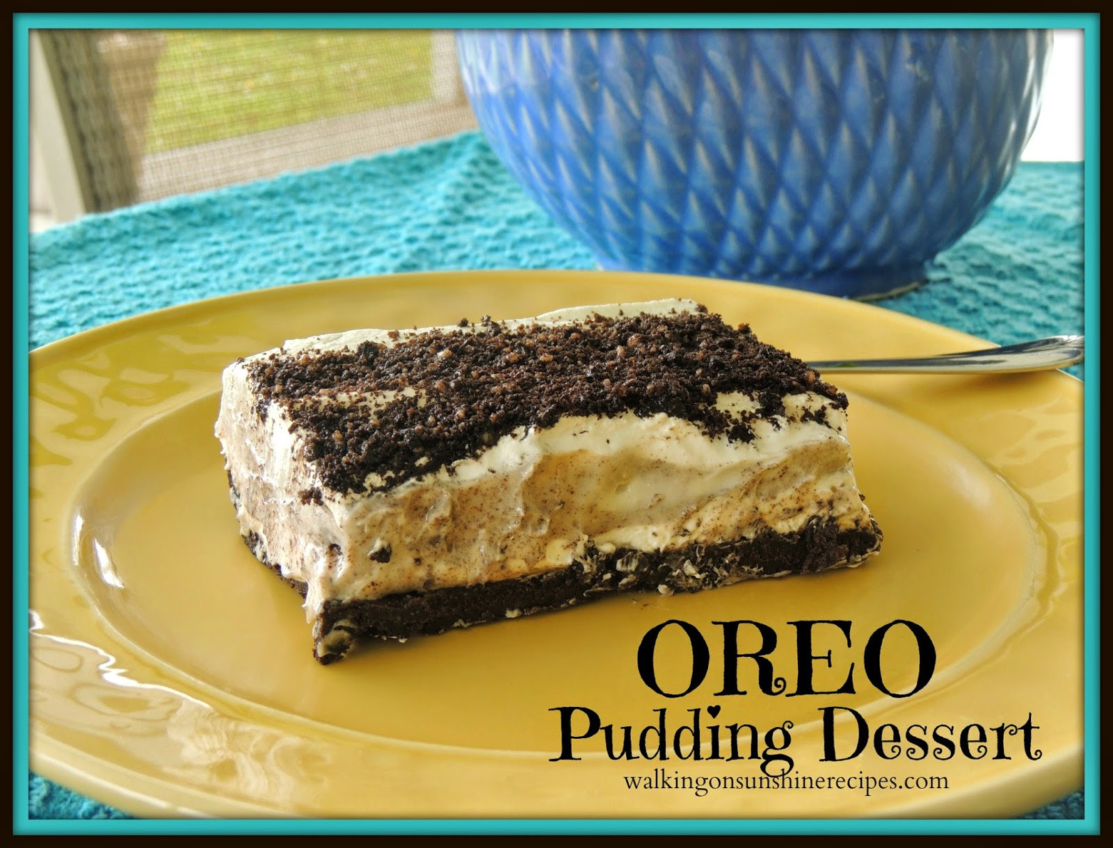 Oreo Pudding Dessert  Oreo Pudding Dessert Walking on Sunshine
