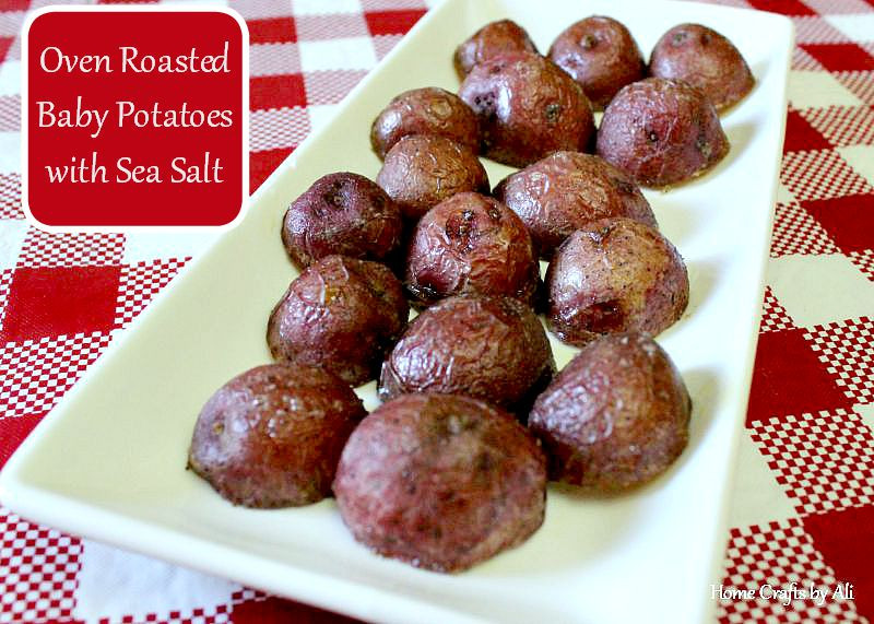 Oven Roasted Baby Potatoes  Oven Roasted Baby Potatoes with Sea Salt Home Crafts by Ali