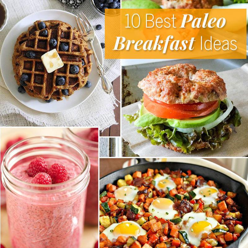 Paleo Diet Breakfast Ideas  The 10 Best Paleo Breakfast Ideas
