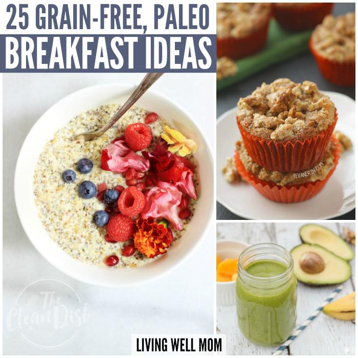 Paleo Diet Breakfast Recipes  25 Delicious Grain Free Paleo Breakfast Ideas