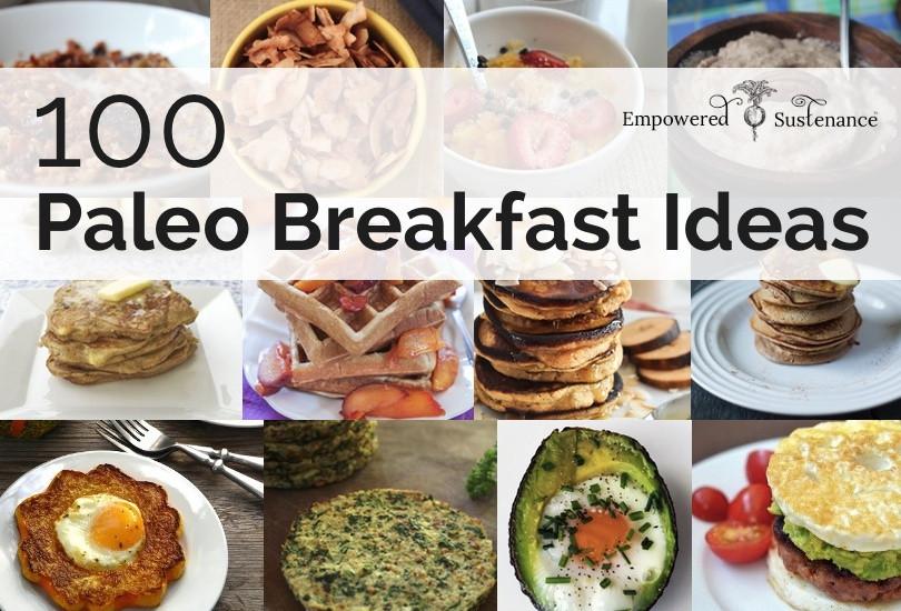Paleo Diet Breakfast Recipes  100 Paleo Breakfast Ideas Something for everyone