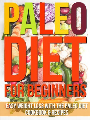 Paleo Diet For Beginners  Paleo t for beginners Paleo t and Easy weight loss