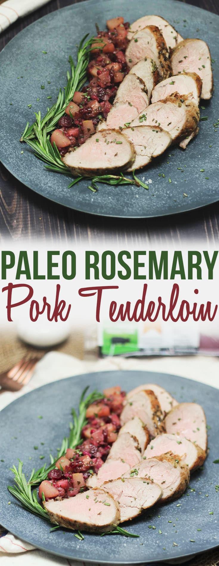 Paleo Pork Tenderloin  Paleo Rosemary Pork Tenderloin with Pear Cranberry
