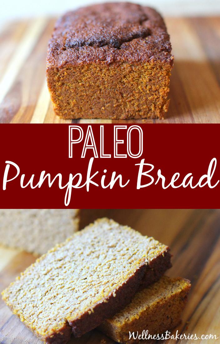Paleo Pumpkin Bread  Paleo Pumpkin Bread Wellness Bakeries