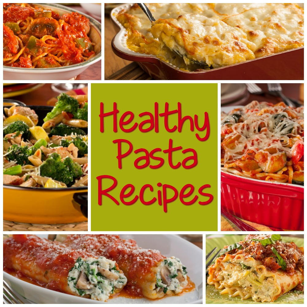 Pasta Dinner Ideas  Healthy Pasta Recipes 6 of Our Best Pasta Dinner Recipes