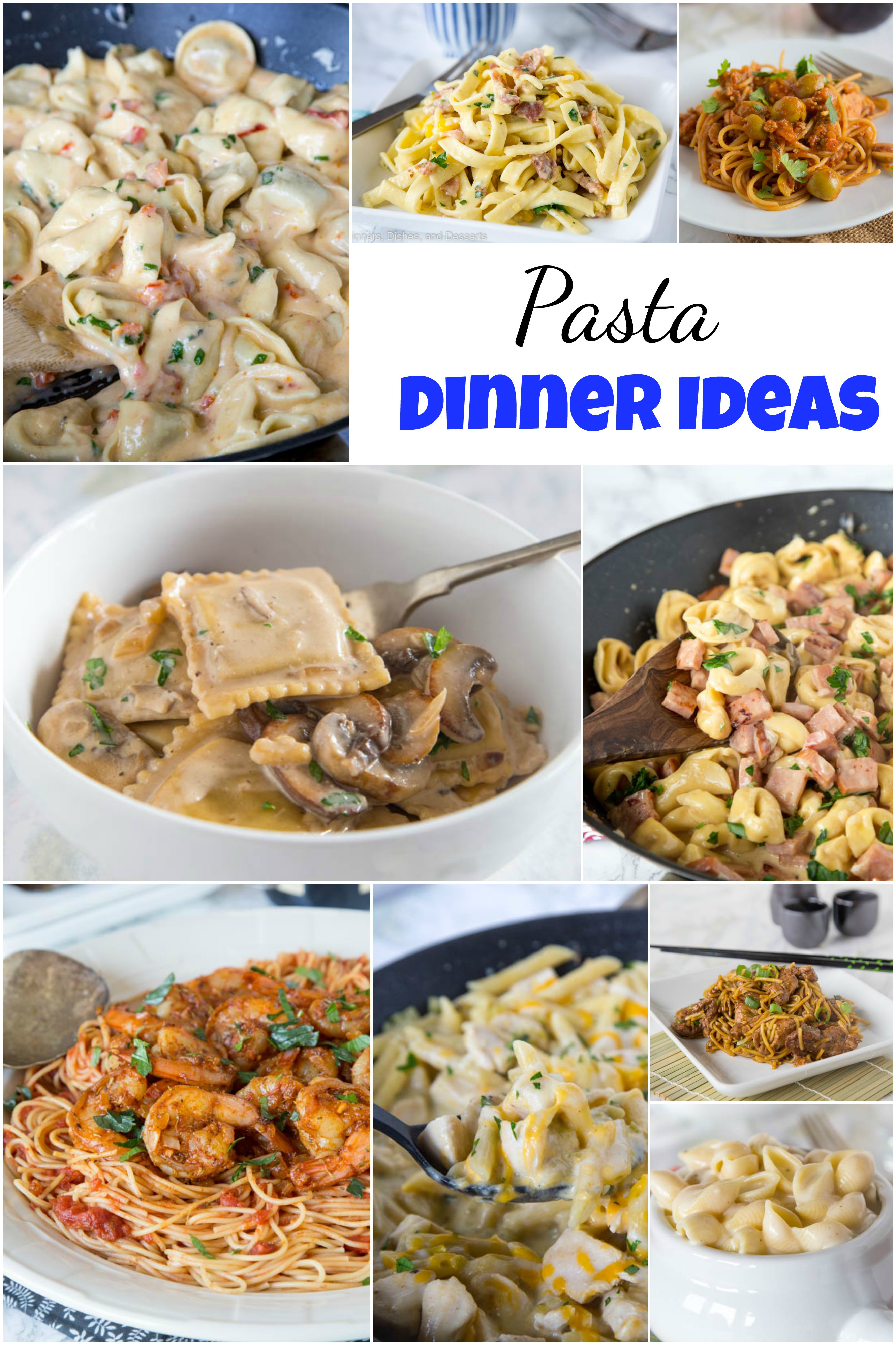 Pasta Idea For Dinner  Pasta Dinner Ideas Dinners Dishes and Desserts