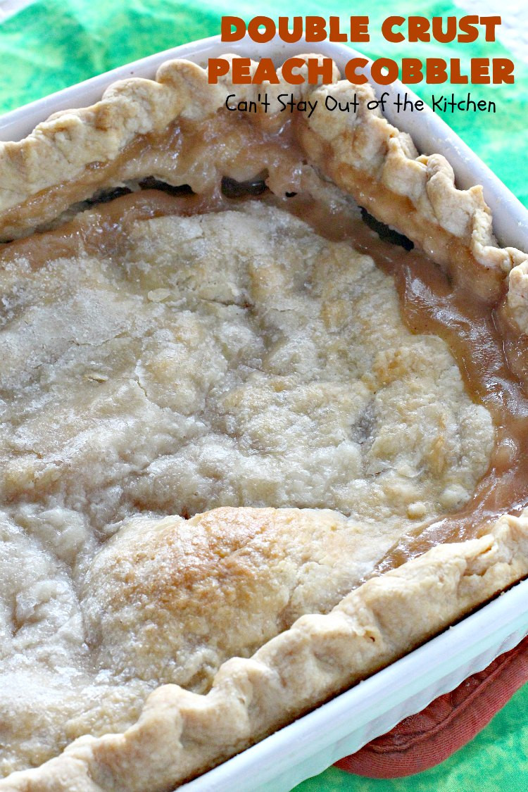 Peach Cobbler With Pie Crust  Double Crust Peach Cobbler Can t Stay Out of the Kitchen