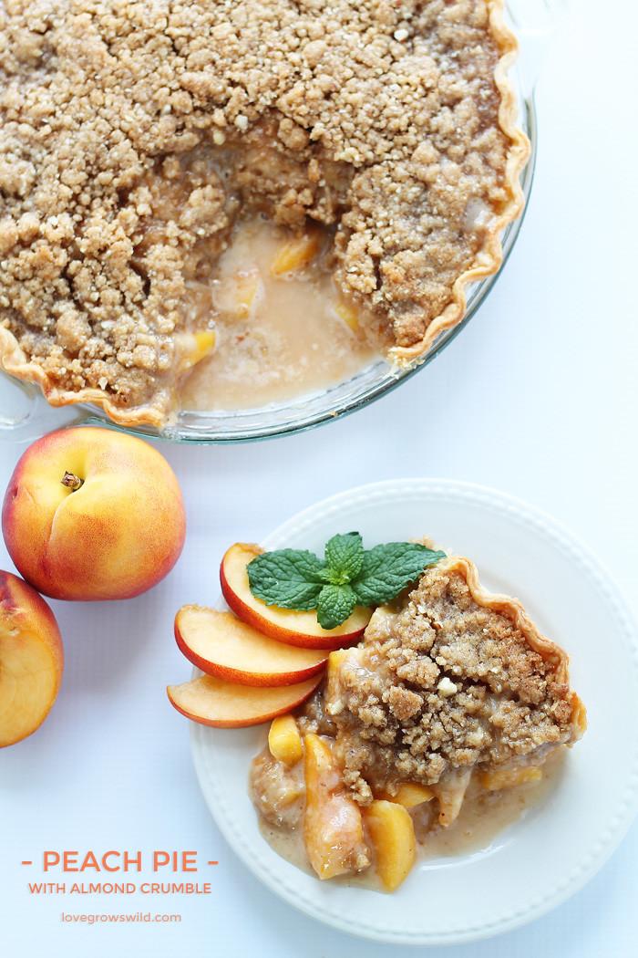 Peach Pie Recipes  Peach Pie with Almond Crumble Love Grows Wild