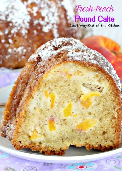 Peach Pound Cake  Fresh Peach Pound Cake Can t Stay Out of the Kitchen