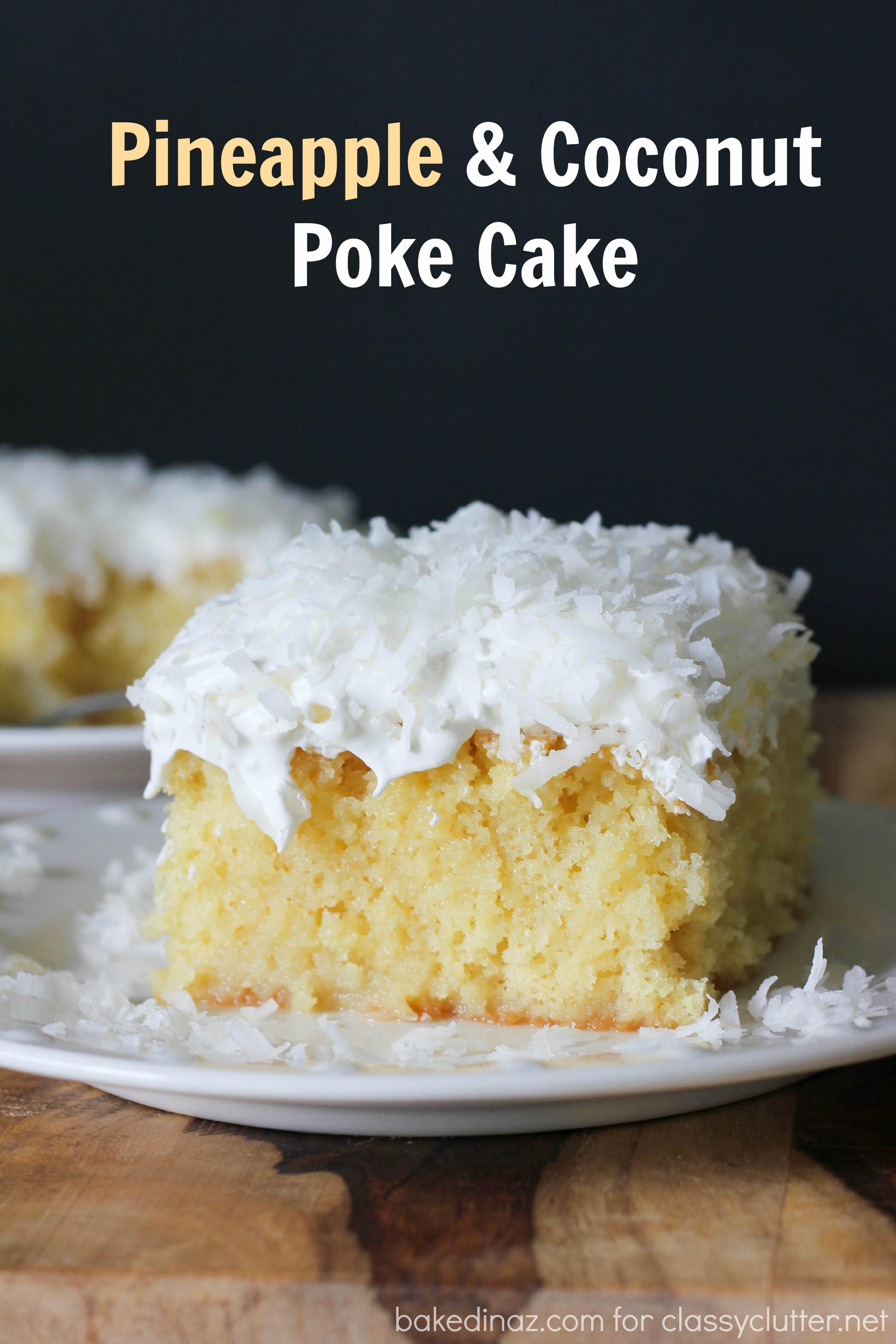 Pineapple Poke Cake  Pina Colada Poke Cake Classy Clutter