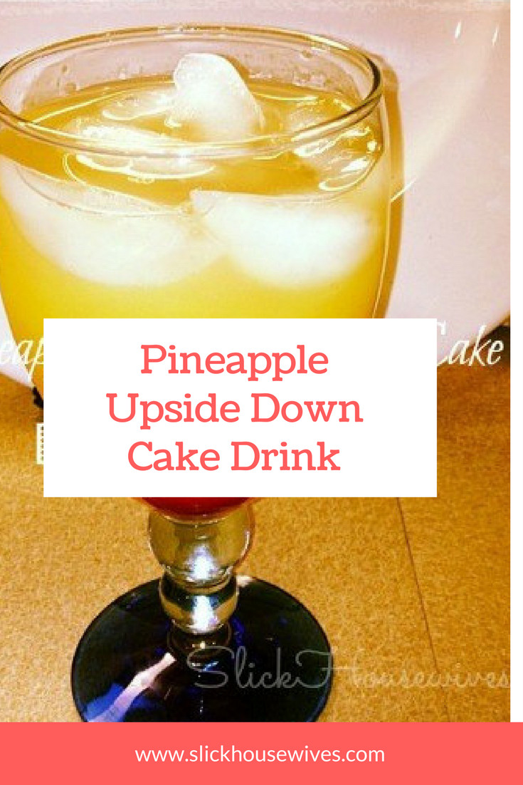 Pineapple Upside Down Cake Drink  Mixed Drinks Pineapple Upside Down Cake Drink Recipe