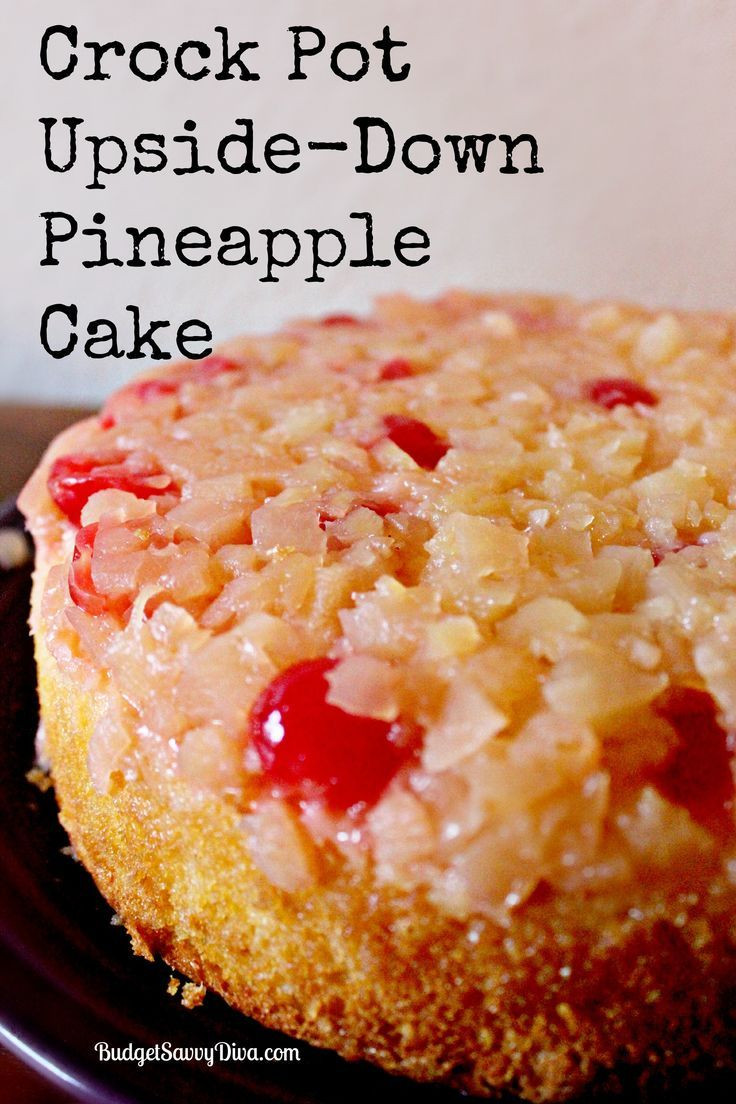 Pineapple Upside Down Cake Using Cake Mix And Crushed Pineapple  12 best images about Crockpot desserts on Pinterest