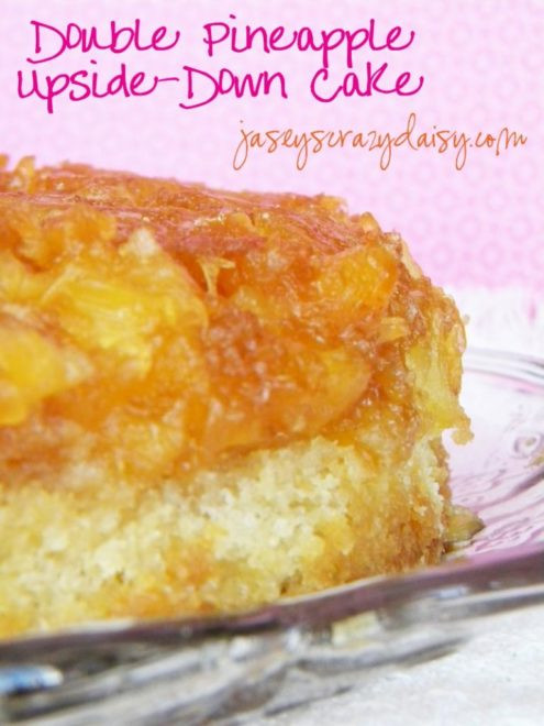 Pineapple Upside Down Cake With Crushed Pineapple  Double Pineapple Upside Down Cake Jasey s Crazy Daisy