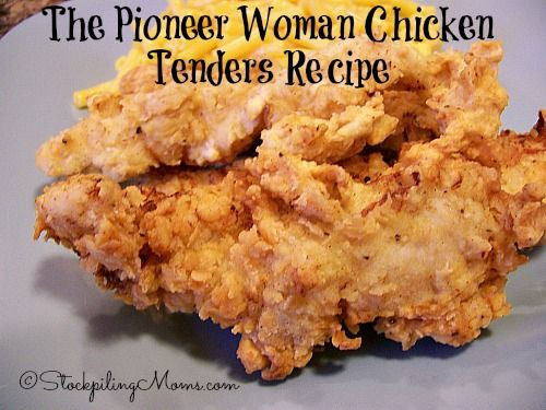Pioneer Woman Fried Chicken  Pioneer Woman Chicken Tenders Recipe
