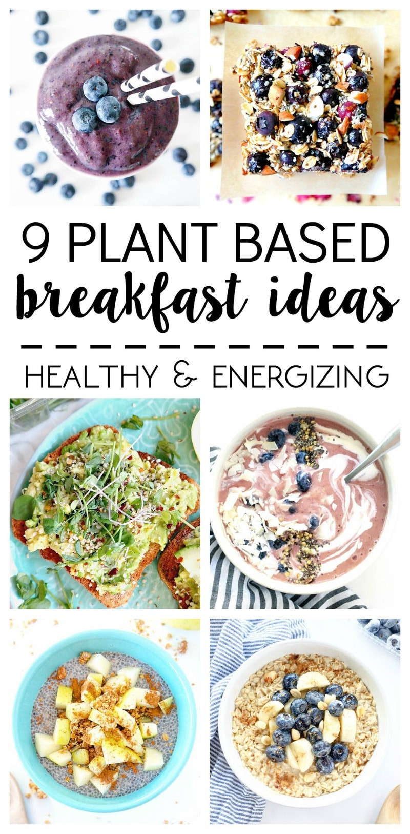 Plant Based Breakfast Recipes  What I Ate 9 Plant Based Breakfast Ideas The Glowing Fridge
