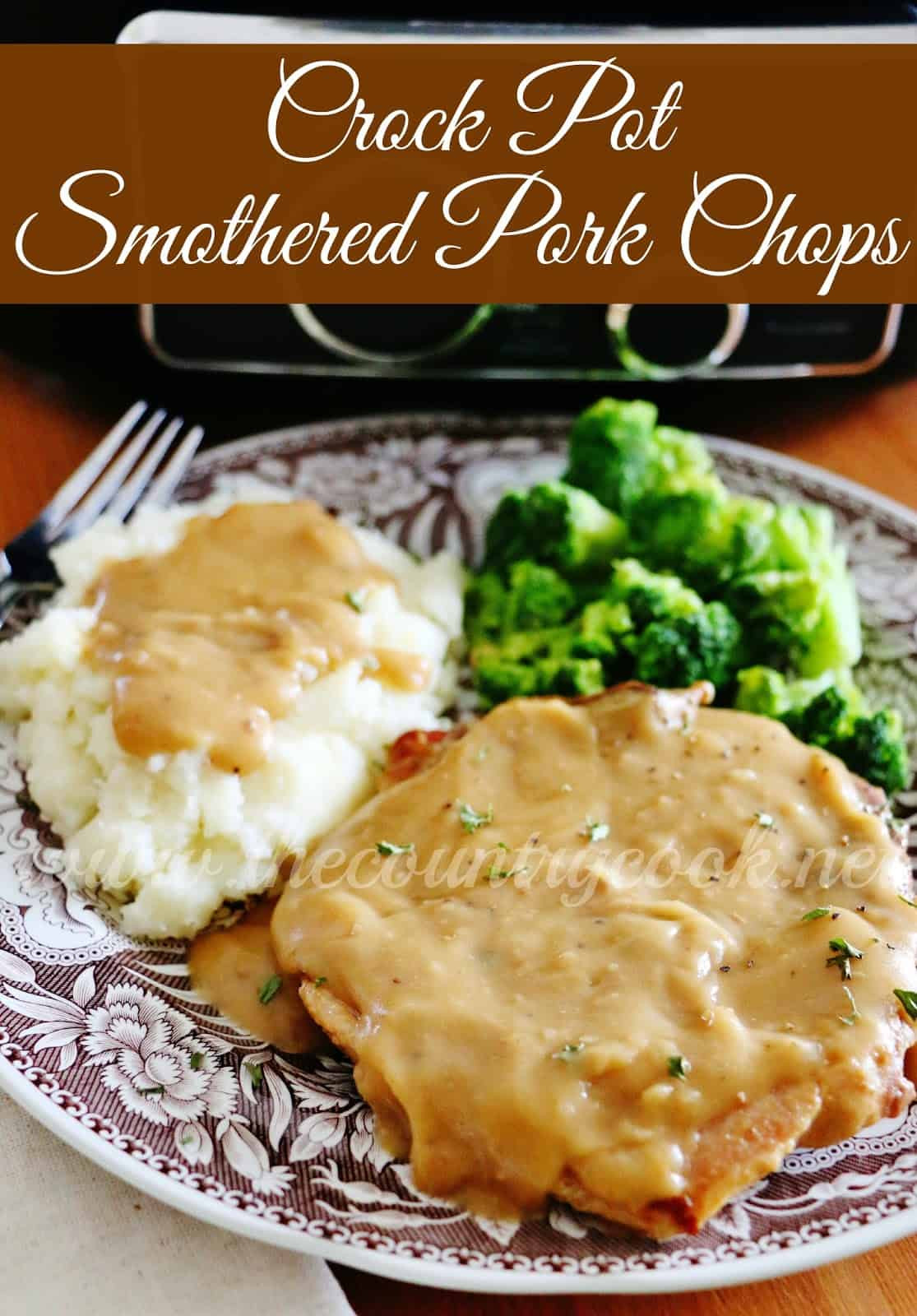 Pork Chops In A Crock Pot  Crock Pot Smothered Pork Chops The Country Cook