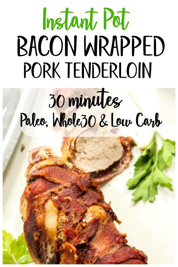 Pork Loin Instant Pot Paleo  Instant Pot Bacon Wrapped Pork Tenderloin Whole30 Paleo