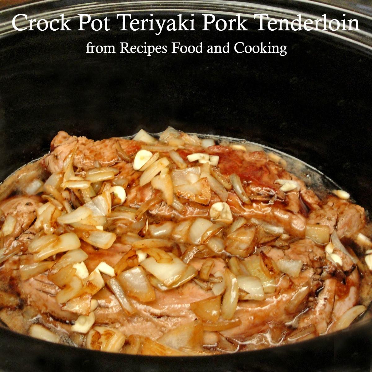 Pork Tenderloin In Crock Pot  Crock Pot Teriyaki Pork Tenderloin Recipes Food and Cooking