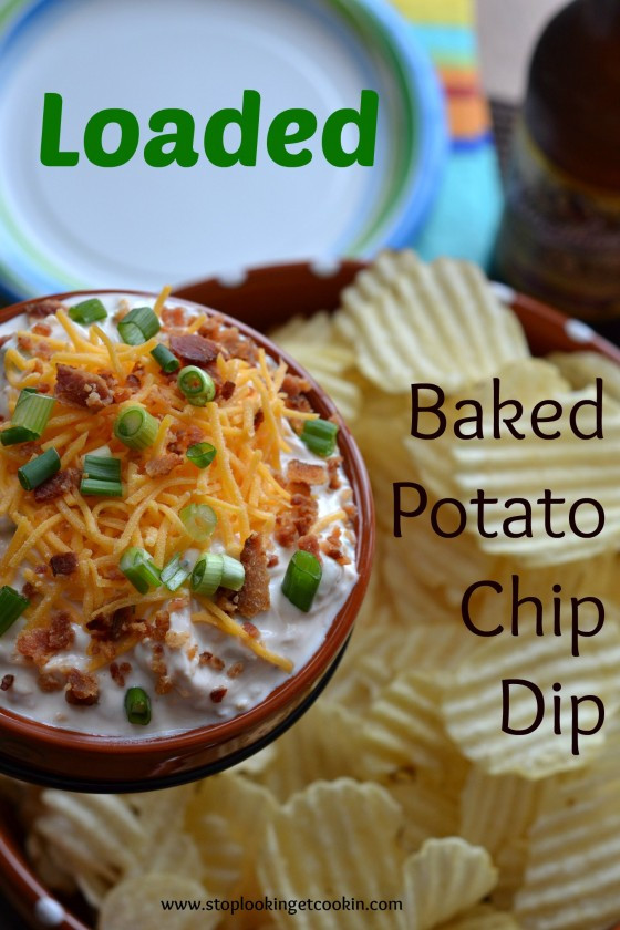 Potato Chip Dip  Loaded Baked Potato Chip Dip for Game Day Stop Lookin
