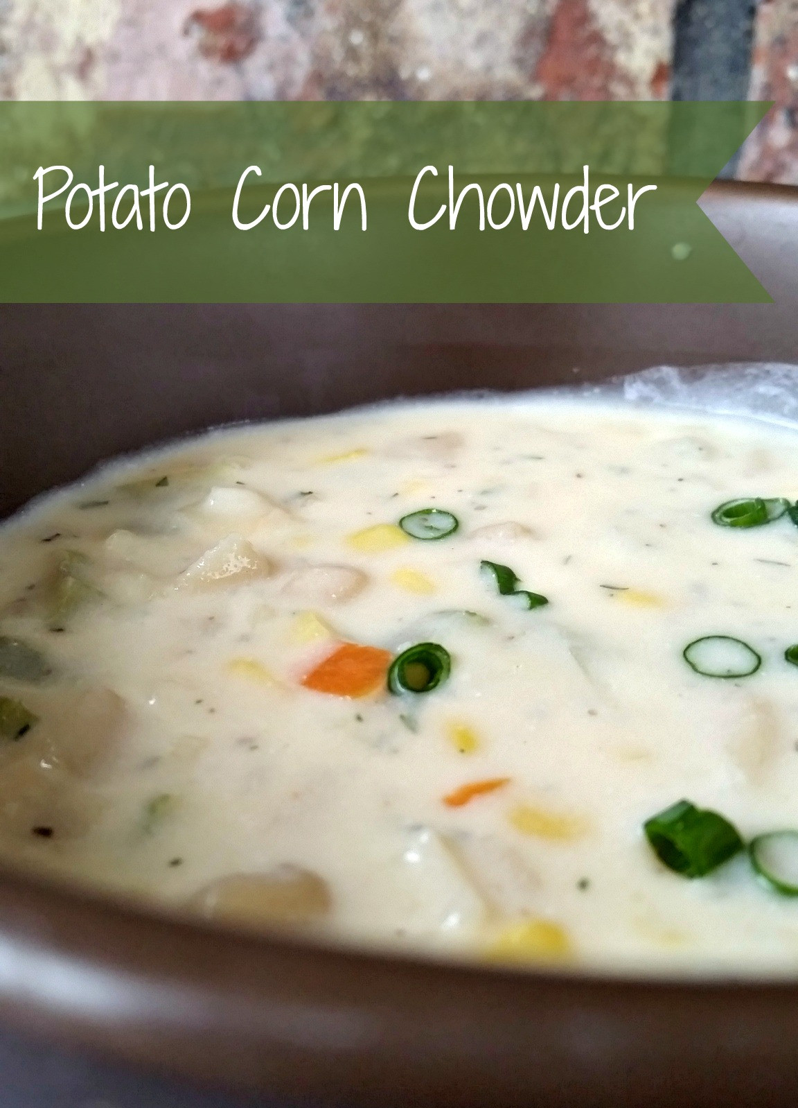 Potato Corn Chowder  Potato Corn Chowder