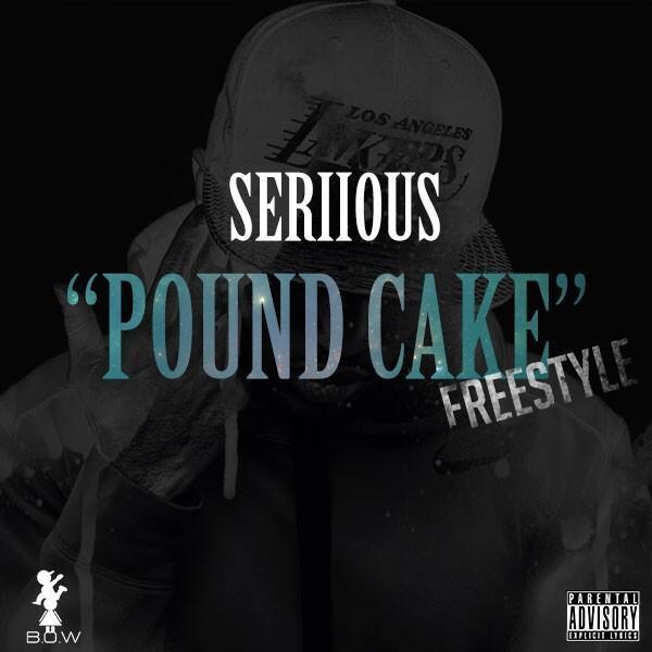 Pound Cake Lyrics  Seriious – Pound Cake Freestyle Lyrics