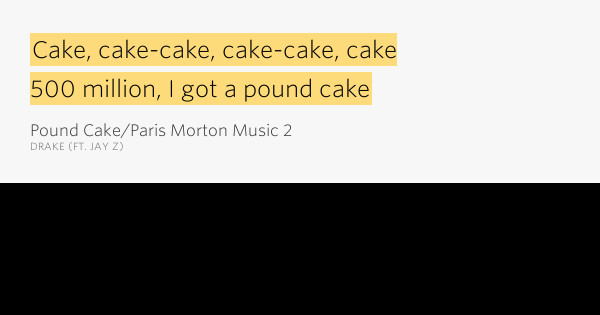 Pound Cake Lyrics  Cake cake cake cake cake – Pound Cake Paris Morton
