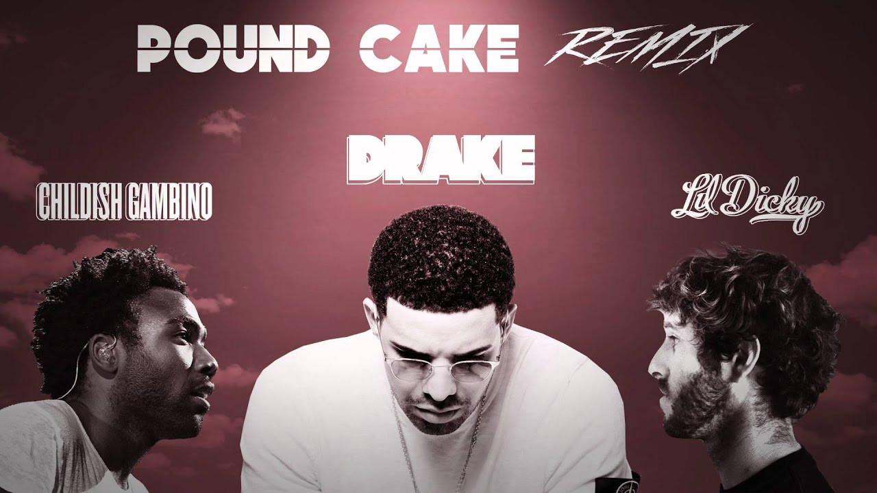 Pound Cake Lyrics  Pound Cake Remix [Drake X Lil Dicky X Childish Gambino