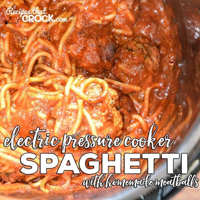 Pressure Cooker Spaghetti  Electric Pressure Cooker Spaghetti with Homemade Meatballs