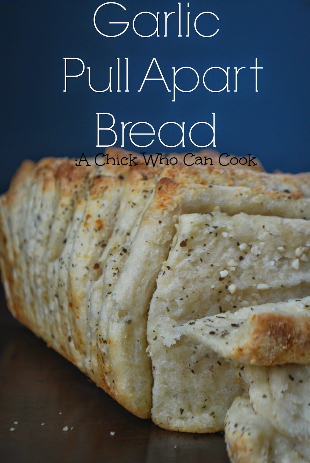 Pull Apart Garlic Bread  A Chick Who Can Cook Garlic Pull Apart Bread
