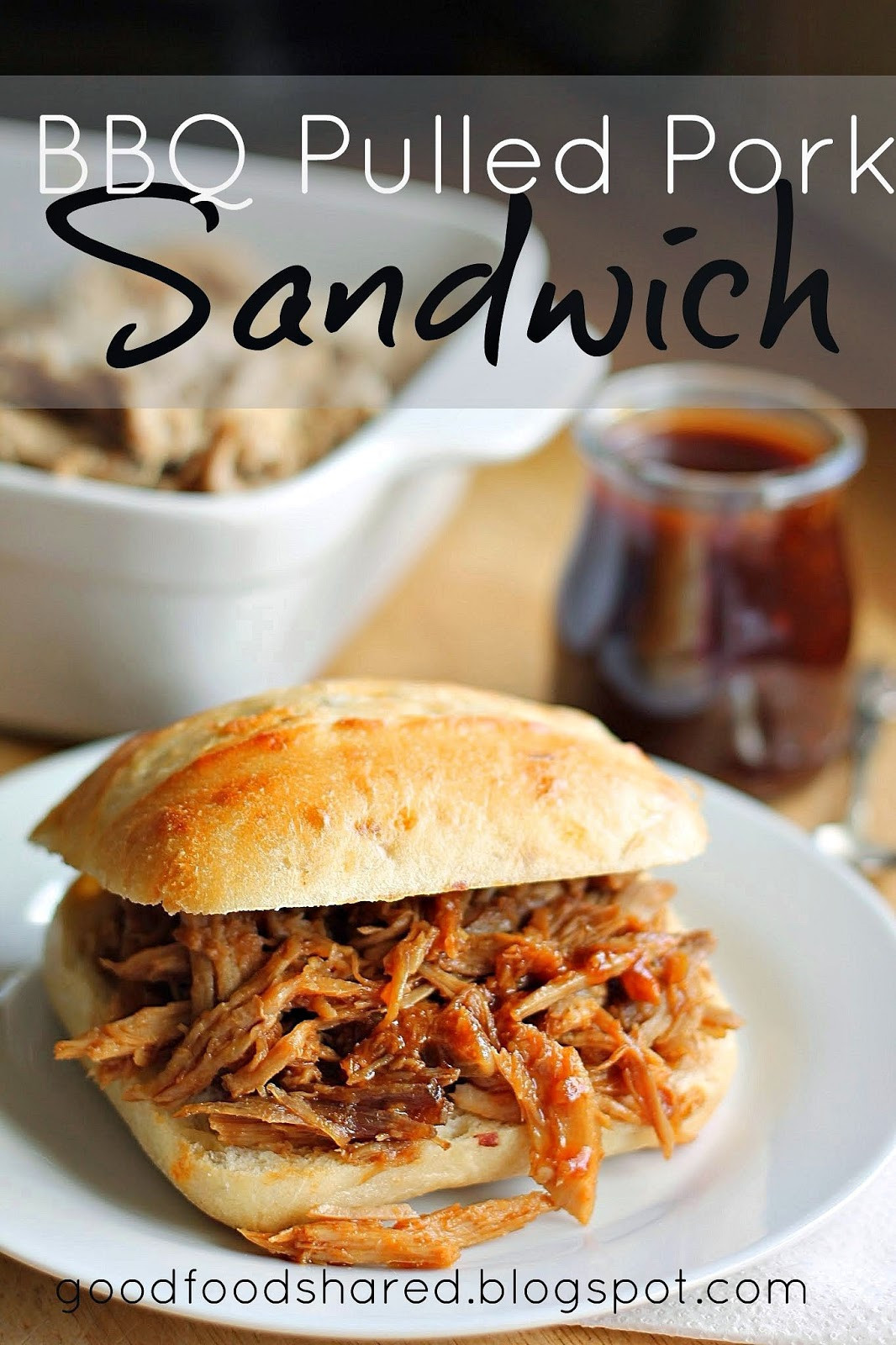 Pulled Pork Bbq Sauce  Good Food d Pulled Pork Sandwich with Barbecue Sauce