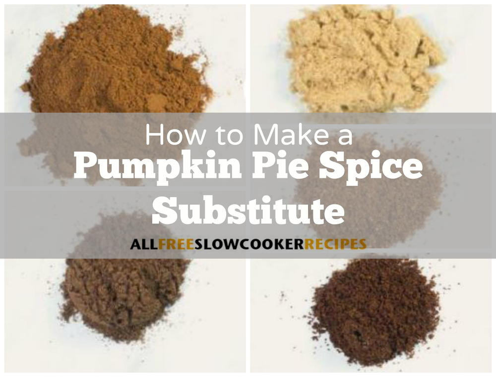 Pumpkin Pie Spice Substitute  How To Make A Pumpkin Pie Spice Substitute