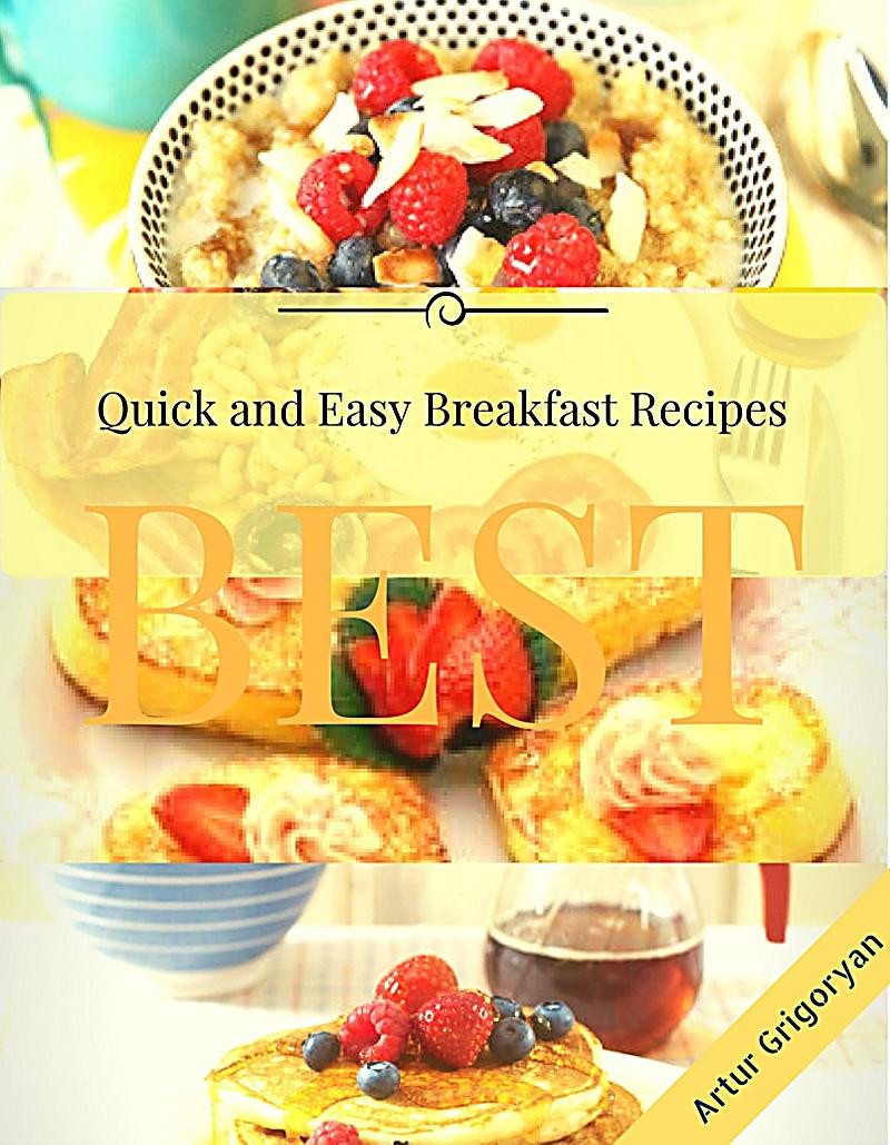 Quick And Easy Breakfast Ideas  Quick and Easy Breakfast Recipes ebook jetzt bei Weltbild