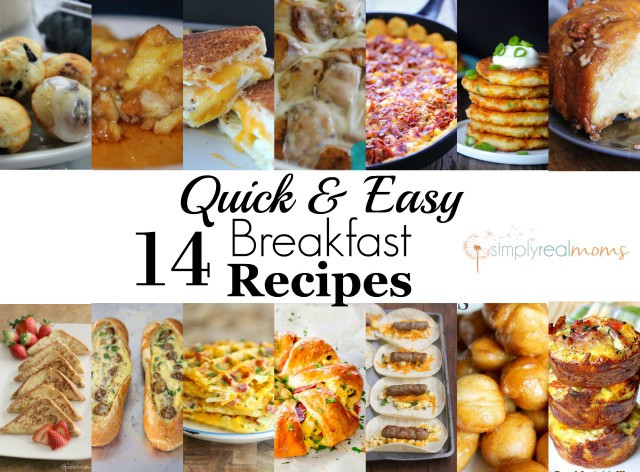 Quick And Easy Breakfast Ideas  14 Quick and Easy Breakfast Recipes Simply Real Moms