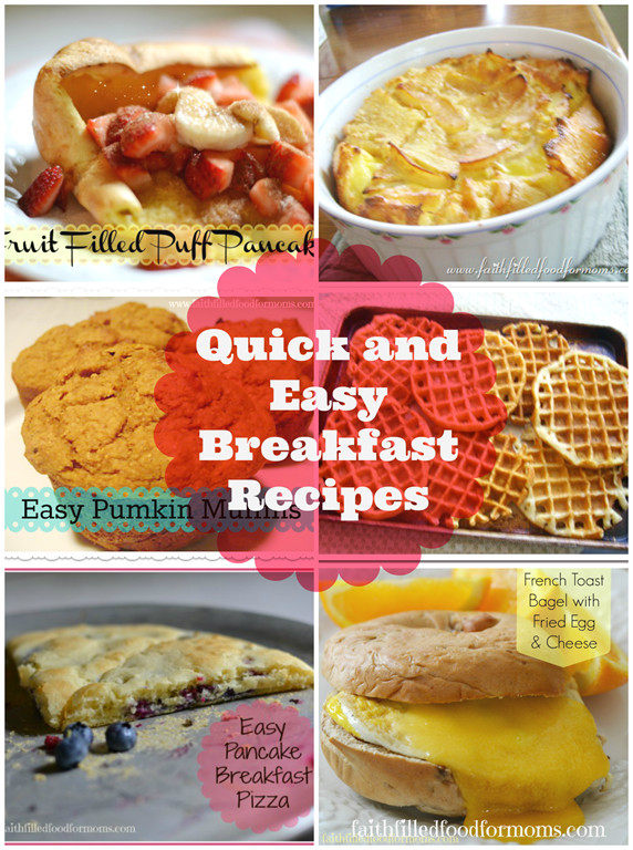 Quick And Easy Breakfast Ideas  Quick and Easy Breakfast Recipes Kids Love • Faith Filled Food for Moms