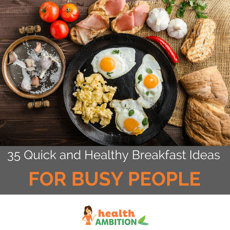 Quick And Healthy Breakfast  35 Quick and Healthy Breakfast Ideas For Busy People Most