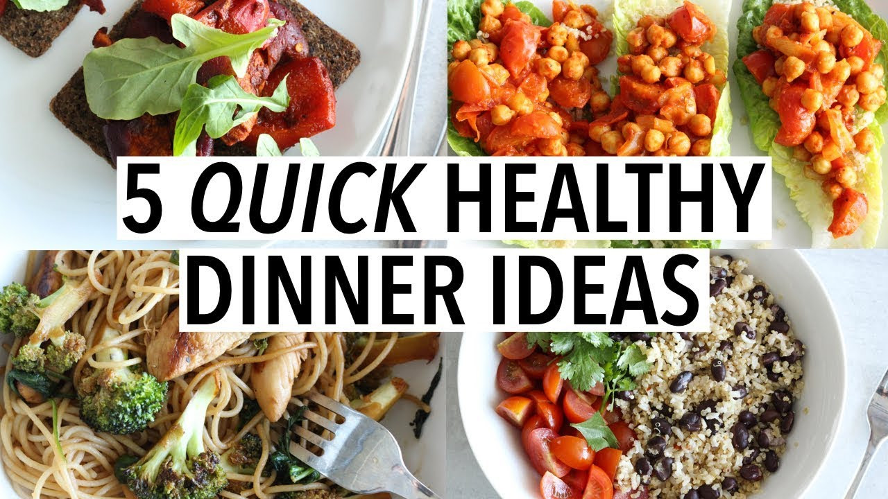 Quick And Healthy Dinner  5 QUICK HEALTHY DINNER IDEAS