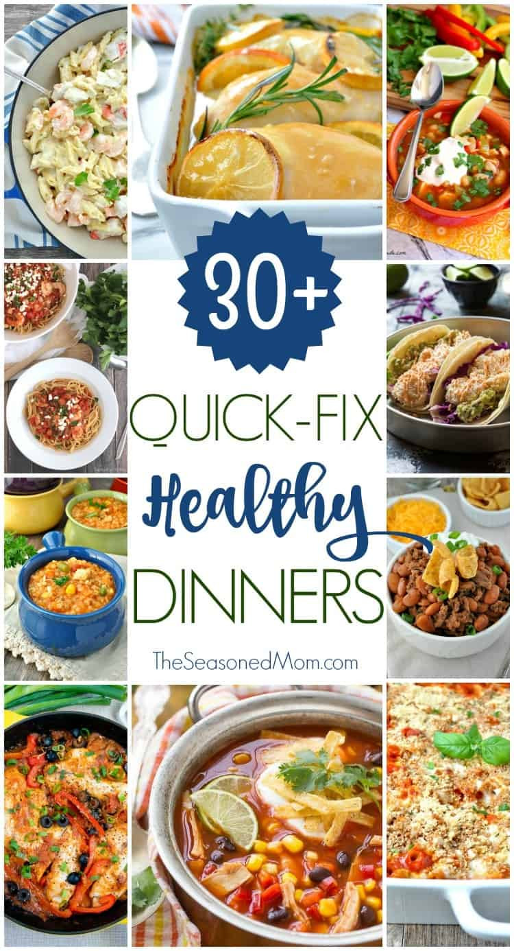 Quick And Healthy Dinner  30 Quick Fix Healthy Dinners The Seasoned Mom