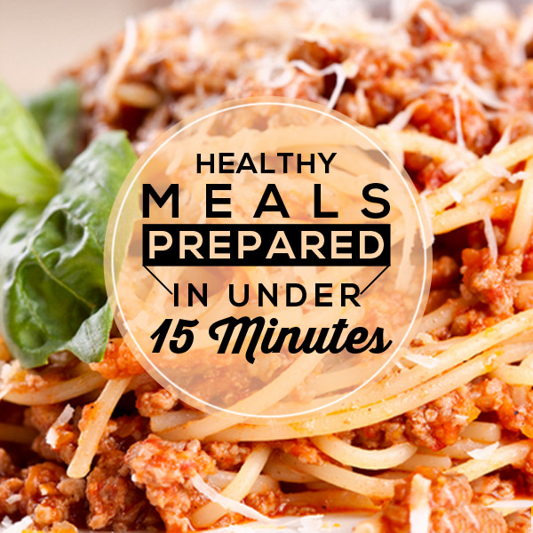 Quick And Healthy Dinner  Healthy Meals to Prepare in Under 15 Minutes
