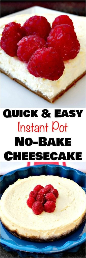Quick Cheesecake Recipe  Instant Pot No Bake Cheesecake
