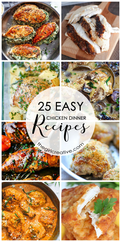Quick Chicken Dinner  25 Easy Chicken Dinner Recipes The Girl Creative