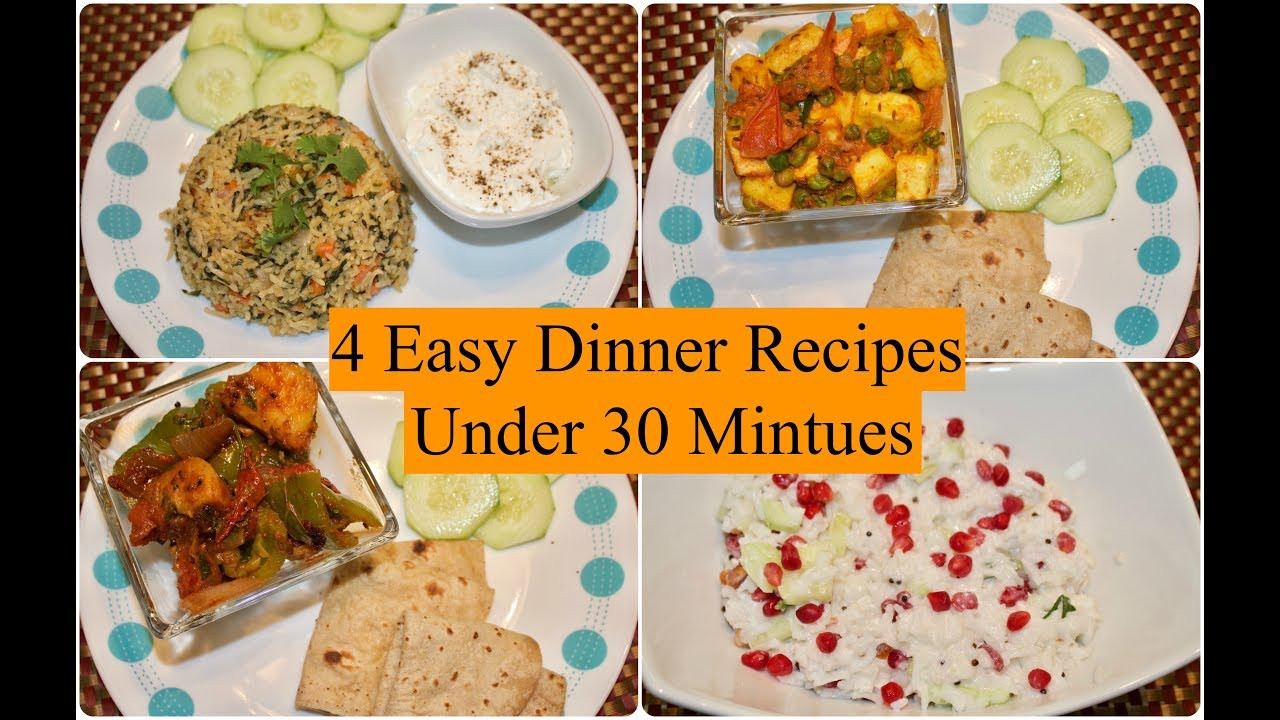 Quick Dinner Ideas Indian  4 Easy Indian Dinner Recipes Under 30 Minutes