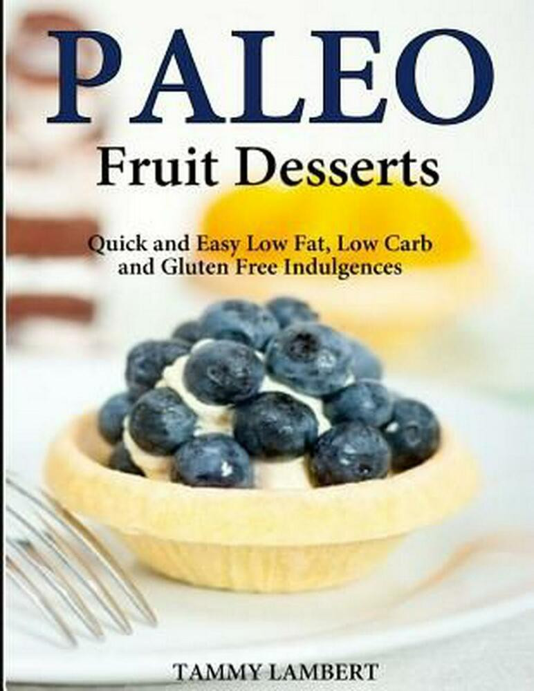 Quick Gluten Free Desserts  Paleo Fruit Desserts Quick and Easy Low Fat Low Carb and