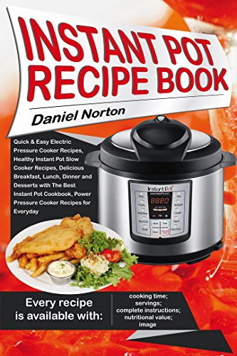 Quick Instant Pot Recipes  Instant Pot Recipe Book Quick & Easy Electric Pressure