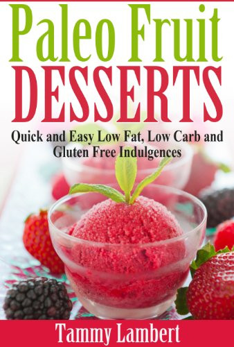 Quick Low Carb Desserts  Paleo Fruit Desserts Quick and Easy Low Fat Low Carb and