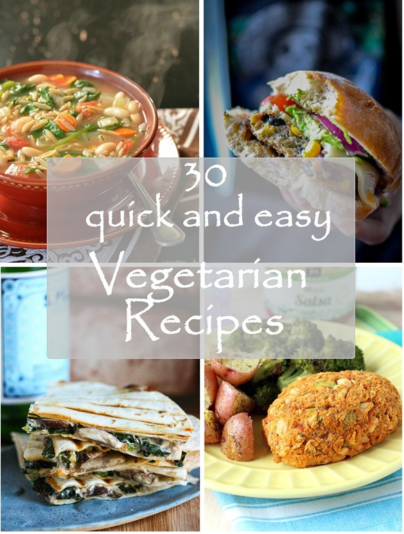 Quick Vegetarian Recipes  30 Quick and Easy Ve arian Recipes Making Thyme for Health