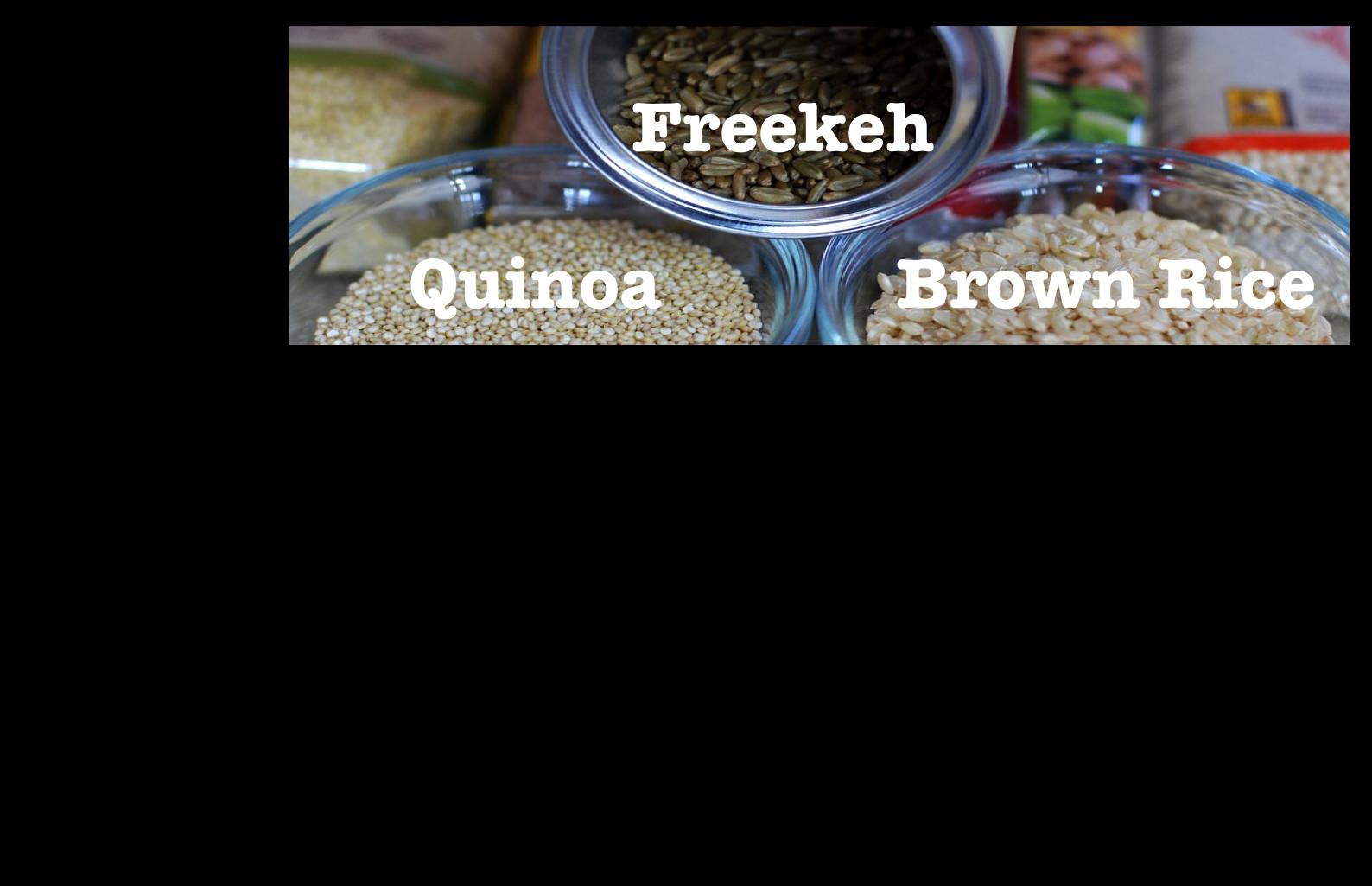 Quinoa Vs Brown Rice  Freekeh the new Quinoa vegan