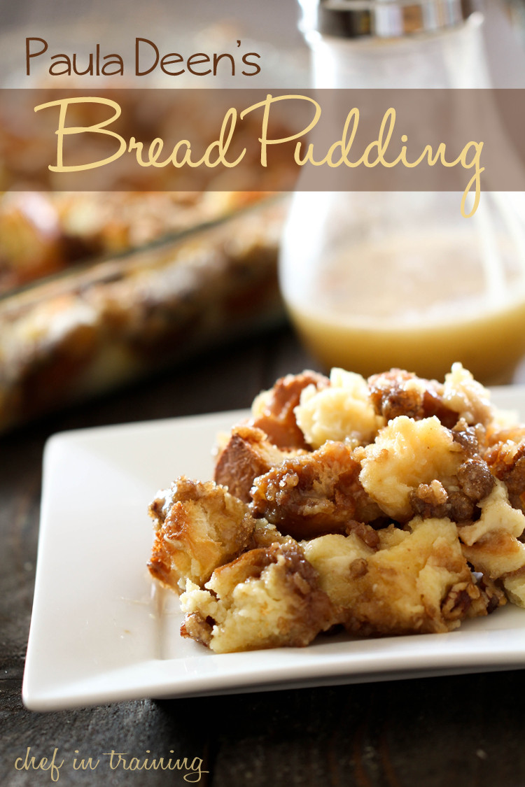 Recipe Bread Pudding  Paula Deen s Bread Pudding Chef in Training