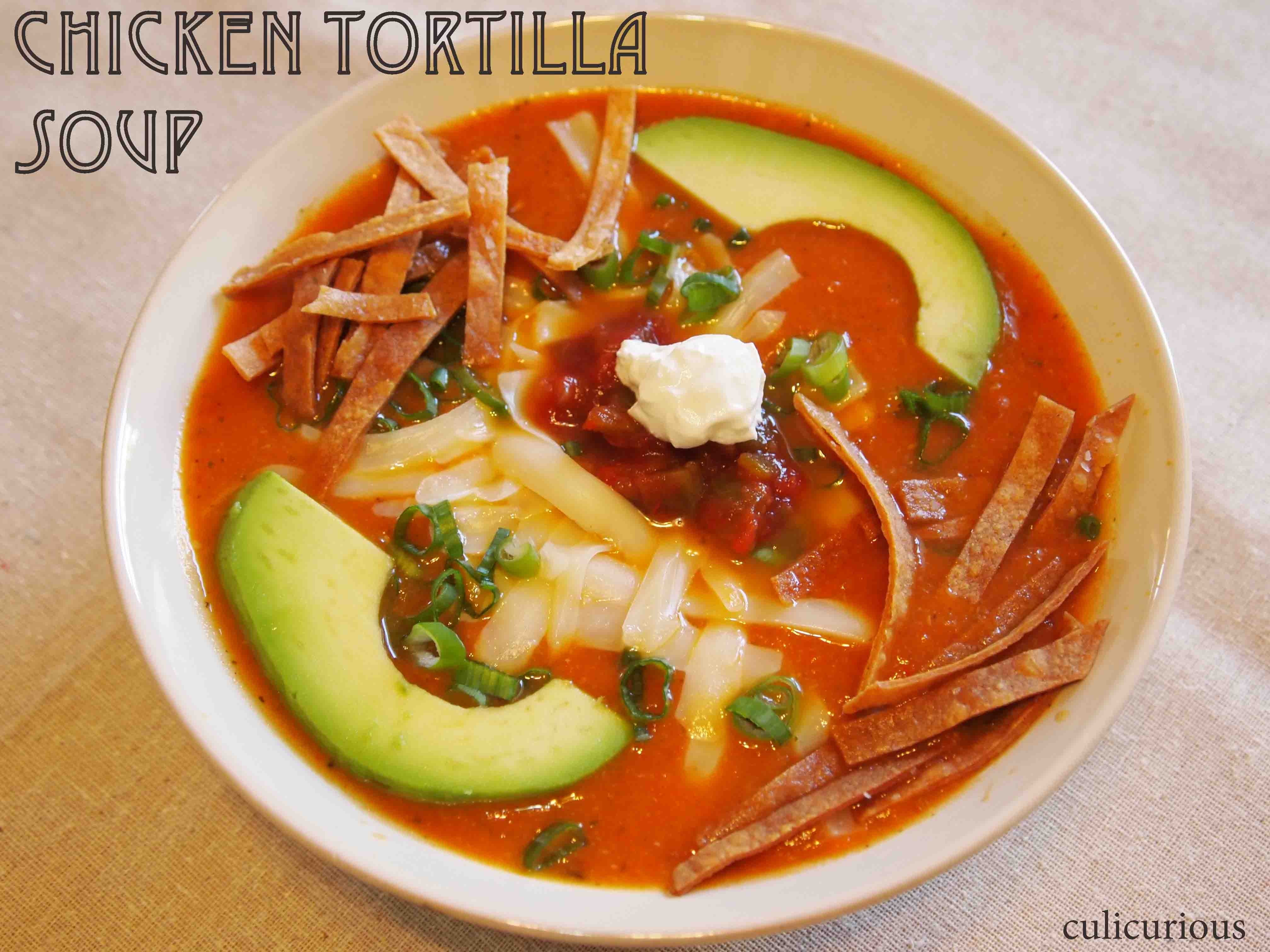 Recipe For Chicken Tortilla Soup  Chicken Tortilla Soup Recipe culicurious