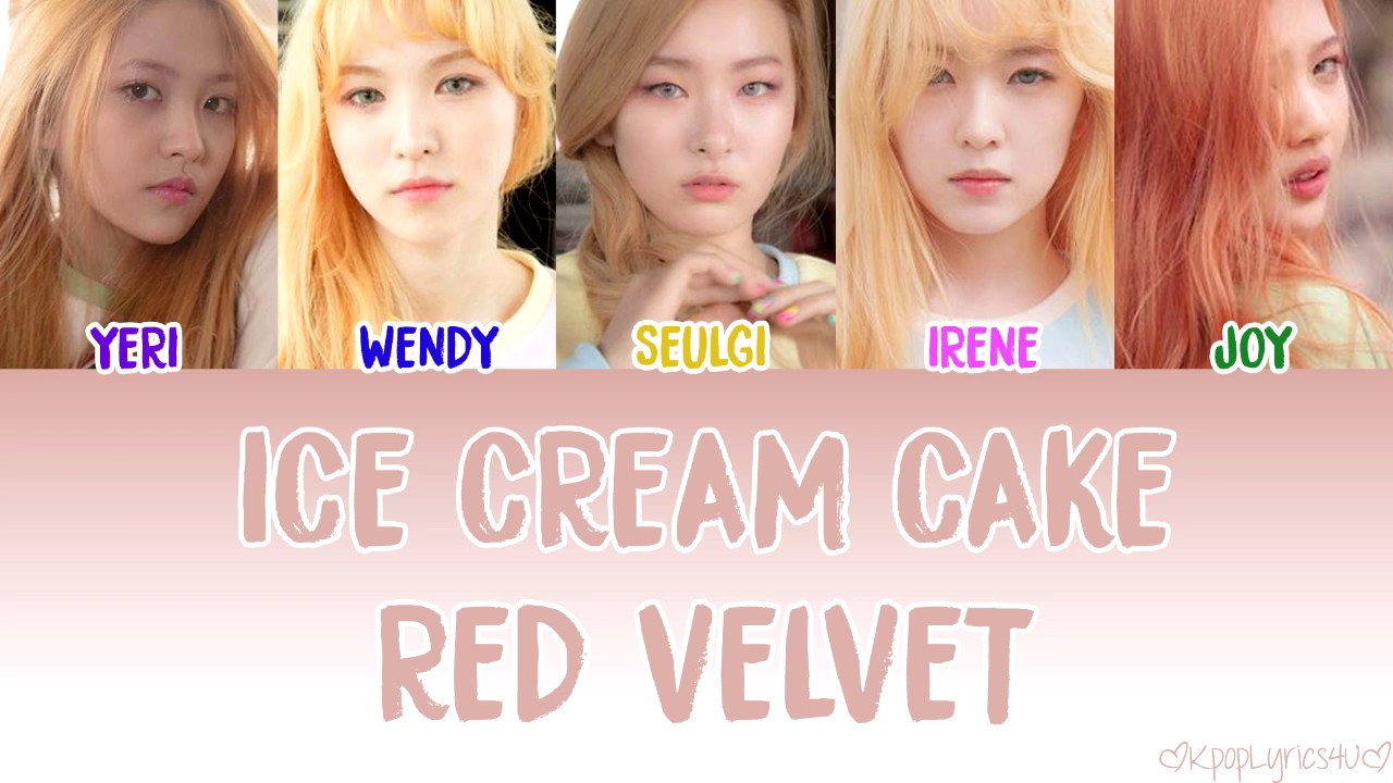 Red Velvet Ice Cream Cake Lyrics  Red Velvet 레드벨벳 Ice Cream Cake 아이스크림 케이크 [Lyrics