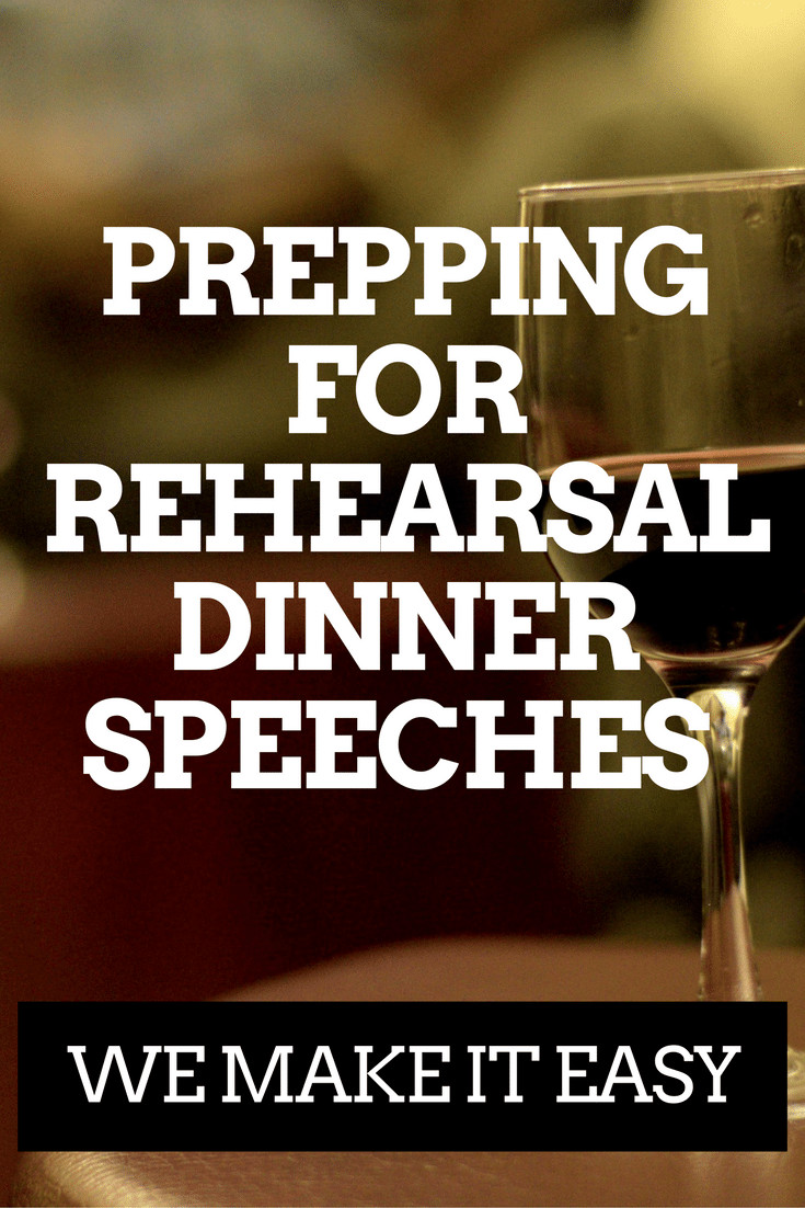 Rehearsal Dinner Toasts  Prepping for Rehearsal Dinner Speeches – It Can Be Easy
